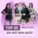 Top 20 Bài Hát Hàn Quốc Tuần 14/2019 - BlackPink | Tải nhạc online
