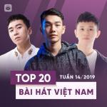 Nghe nhạc mới Top 20 Bài Hát Việt Nam Tuần 14/2019 hay online