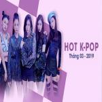 Download nhạc hot Nhạc Hàn Quốc Hot Tháng 03/2019 miễn phí