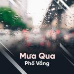 Mưa Qua Phố Vắng - Nhạc Trữ Tình Hay Nhất Về Mưa | Tải nhạc Mp3