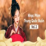 Download nhạc hot Nhạc Phim Trung Quốc Buồn (Vol. 2) hay nhất