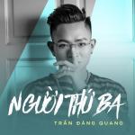 Tải nhạc miễn phí Người Thứ Ba (Single) - Trần Đăng Quang