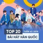 Download nhạc Mp3 Top 20 Bài Hát Hàn Quốc Tuần 43/2019 hay nhất