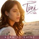 """Download nhạc hay Born To Shine (From """"Tini: El Gran Cambio De Violetta"""") (Single) Mp3 trực tuyến"""