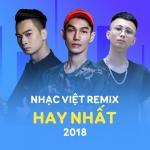 Tải nhạc Nhạc Việt Remix Hay Nhất 2018 Mp3