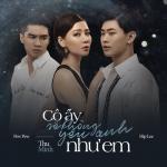 Tải nhạc hot Cô Ấy Sẽ Không Yêu Anh Như Em (Single) mới online