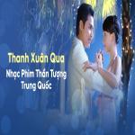 Download nhạc online Thanh Xuân Qua Nhạc Phim Thần Tượng Trung Quốc nhanh nhất