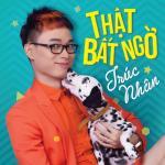 Tải bài hát hay Thật Bất Ngờ (Single) Mp3 hot