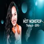 Nghe nhạc online Nhạc Nonstop Hot Tháng 06/2019 miễn phí