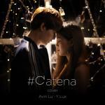 Nghe nhạc online Có Ai Thương Em Như Anh Cover (#CATENA) (Single) - Avin Lu, Y Lux