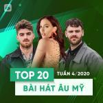 Tải bài hát Top 20 Bài Hát Âu Mỹ Tuần 04/2020 miễn phí