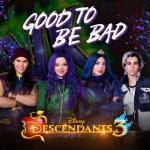 "Tải bài hát hay Good To Be Bad (From ""Descendants 3"") (Single) online"