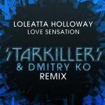 Love Sensation (Starkillers & Dmitry KO Remix) (Single) - Loleatta Holloway | Download nhạc hay