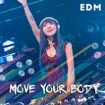 Download nhạc hot Move Your Body - EDM Mp3 miễn phí