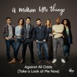 """Nghe nhạc online Against All Odds (Take A Look At Me Now) (From """"A Million Little Things: Season 2"""") (Single) hay nhất"""