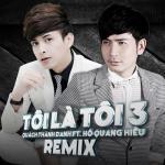 Nghe nhạc miễn phí Tôi Là Tôi 3 Remix - Quách Thành Danh
