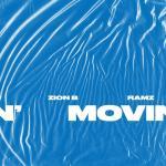 "Movin"" (Single)   Tải nhạc hay"
