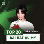 Tải nhạc Top 20 Bài Hát Âu Mỹ Tuần 12/2020 chất lượng cao