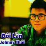 Tải nhạc mới Đôi Lần (Single) - Johnny Thái