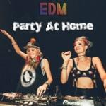Download nhạc mới Party At Home - EDM hot