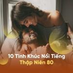 Tải nhạc hot 10 Tình Khúc Nổi Tiếng Thập Niên 80 trực tuyến