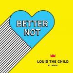 Nghe nhạc hay Better Not (Single) Mp3 hot