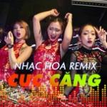 Nghe nhạc hay Nhạc Hoa Remix Cực Căng nhanh nhất