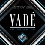 Cry Your Heart Out (Single) - Vade   Nghe nhạc hot