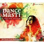 Tải nhạc mới Dance Masti - A Sound Affair Instrumental (Hòa Tấu Ấn Độ) - Paras Nath, Deepak Pandit