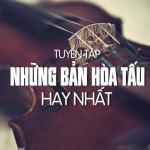 Nghe nhạc mới Nhạc Hòa Tấu Tuyển Chọn chất lượng cao