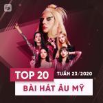 Download nhạc mới Top 20 Bài Hát Âu Mỹ Tuần 23/2020 Mp3 online