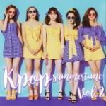 Nghe nhạc hot K-Pop Summertime (Vol. 2) nhanh nhất