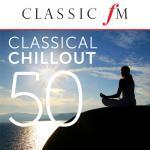 Tải nhạc mới 50 Classical Chillout - By Classic FM hay nhất