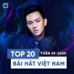 Top 20 Bài Hát Việt Nam Tuần 29/2020   Download nhạc mới