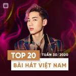 Download nhạc online Top 20 Bài Hát Việt Nam Tuần 30/2020 về điện thoại