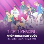 Download nhạc hay Top 10 Nhóm Nhạc Hàn Quốc Tìm Kiếm Nhiều Nhất 2017 Mp3 hot