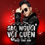 Nghe nhạc hot Sao Người Vội Quên (Single) mới nhất