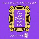 """Tải bài hát hot I""""ll Be There For You (""""Friends"""" 25th Anniversary) (Single) mới"""