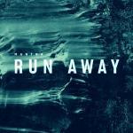 Tải nhạc mới Run Away (Single) online