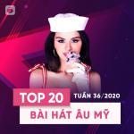 Tải nhạc mới Top 20 Bài Hát Âu Mỹ Tuần 36/2020 hay online