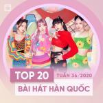 Tải bài hát online Top 20 Bài Hát Hàn Quốc Tuần 36/2020 Mp3 miễn phí