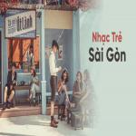 Tải bài hát online Nhạc Trẻ Sài Gòn