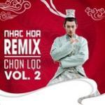 Download nhạc Nhạc Hoa Remix Chọn Lọc (Vol. 2) online