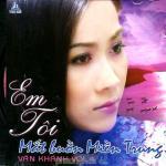 Tải nhạc về máy Em Tôi - Mắt Buồn Miền Trung - Vân Khánh