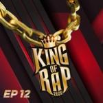 King Of Rap Tập 12 | Nghe nhạc mới
