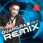 Nghe nhạc Mp3 Quang Hà Remix Vol. 2 trực tuyến