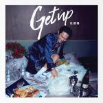 Tải nhạc mới Get Up / 起來 Mp3 hot