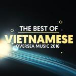 Nghe nhạc Mp3 Nhạc Hải Ngoại Được Nghe Nhiều 2016 hay nhất