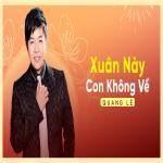 Download nhạc online Xuân Này Con Không Về Mp3 miễn phí