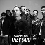 They Said - Binz, Touliver   Tải nhạc miễn phí